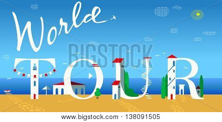 Inscription World tour. Summer coastline. Cute white houses on the beach. Plane in the sky. Illustration