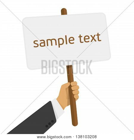 Vector illustration of a protest placard with space for text in the man hand. Modern illustration of a man holding a banner poster sign. The concept of an advertising banner in a flat style.
