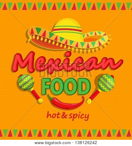 Mexican food flyer with traditional spicy , maracas and sombrero vector illustration