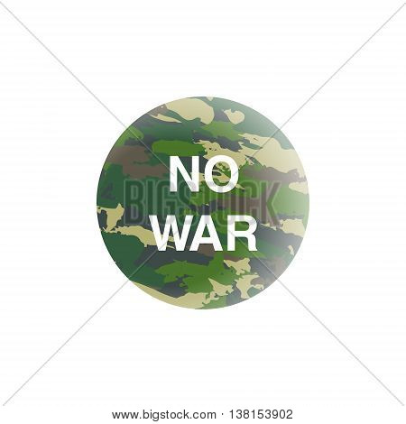 No War concept. Earth in camouflage. Planet isolated on white with motivation text. Circle icon.Vector illustration isolated on white