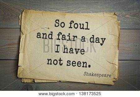 English writer and dramatist William Shakespeare quote. So foul and fair a day I have not seen.