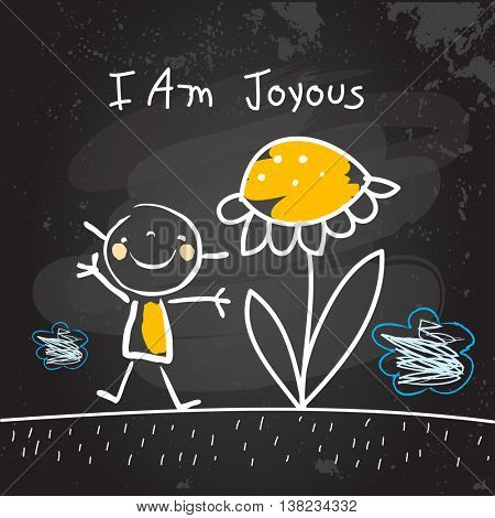 Positive affirmations for kids, motivational concept vector illustration. I am joyous text; typography, friendship concept vector illustration. Chalk on blackboard sketch, hand drawn doodle.