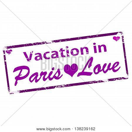 Rubber stamp with text vacation in Paris inside vector illustration