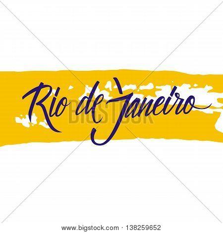 Handwritten inscription Rio de Janeiro with brush stroke background. Hand drawn elements for your design. Vector illustration.