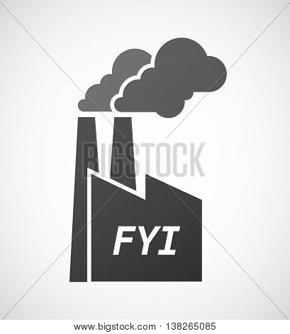 Isolated Industrial Factory Icon With    The Text Fyi