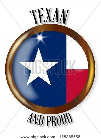 Texas state flag button with a gold metal circular border over a white background with the text Texan and Proud