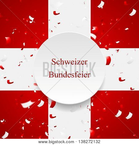 The Swiss National Day, Schweizer Bundesfeier, 1 August with swiss cross flag and confetti. Vector design