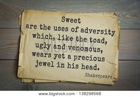 English writer and dramatist William Shakespeare quote. Sweet are the uses of adversity which, like the toad, ugly and venomous, wears yet a precious jewel in his head.