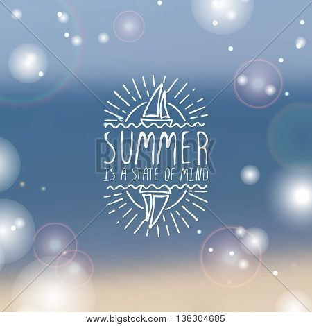 Hand-sketched summer element with sailing ship and sun on blurred background. Text - Summer is a state of mind