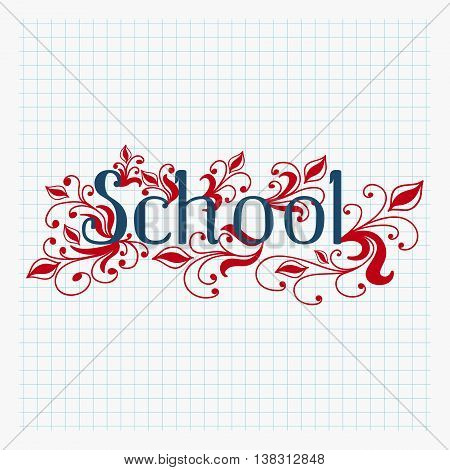Hand drawn school text lettering with abstract floral design copybook background. Vector illustration.