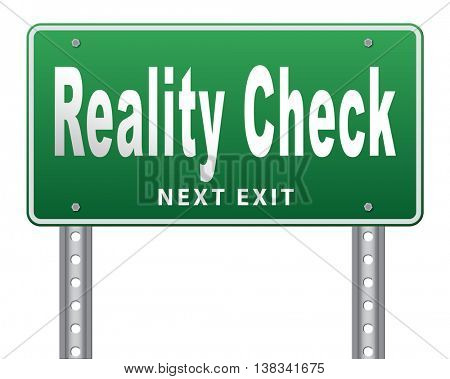 Reality check up for real life events and realistic goals, road sign billboard. 3D illustration, isolated, on white