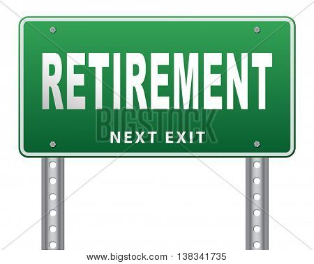 Retirement ahead retire fund or plan golden years, road sign billboard. 3D illustration, isolated, on white