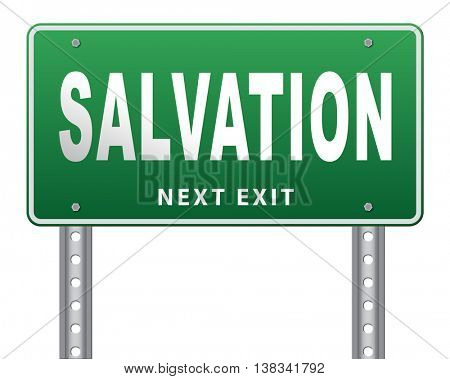 salvation follow jesus and god to be rescued save your soul, road sign billboard. 3D illustration, isolated, on white
