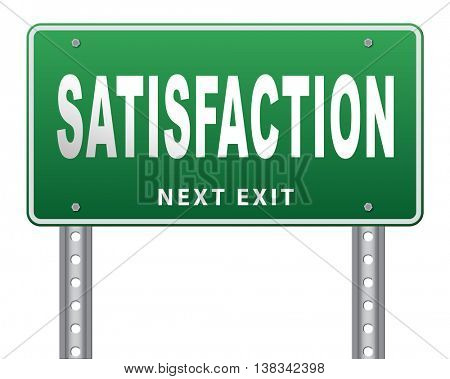 Satisfaction customer service, 100% satisfied guaranteed, road sign billboard. 3D illustration, isolated, on white