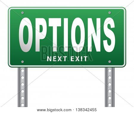 Options different opportunities possibilities and alternative strategies, road sign,  bilboard. 3D illustration, isolated, on white