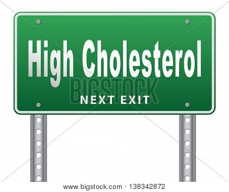 High cholesterol level, lower your saturated fats to avoid cardiovascular disease, road sign billboard. 3D illustration, isolated, on white
