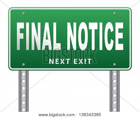 final notice last chance and warning sign 3D illustration, isolated, on white