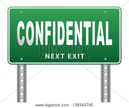 confidential top secret classified personal information, road sign billboard.  3D illustration, isolated, on white