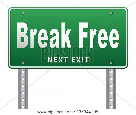 Break free from prison, pressure or quit job, stop running away and go towards stress free world no rules,road sign billboard. 3D illustration, isolated, on white