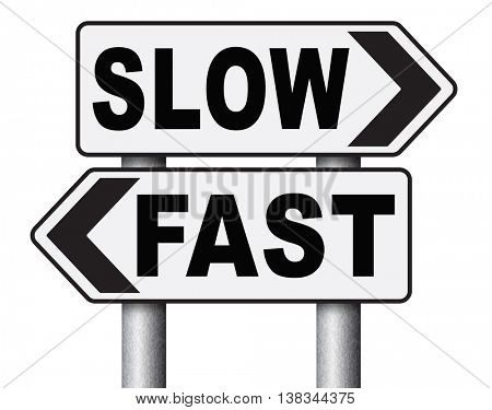 fast or slow pace, lane or living faster or slower speed stop rat race and adapt to slower lifestyle take your time do it easy road sign arrow 3D illustration, isolated, on white