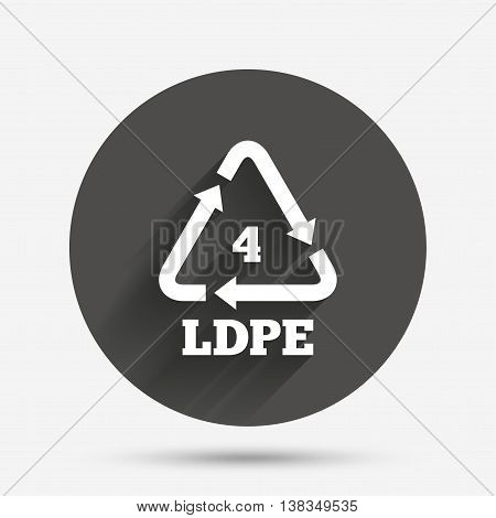 Ld-pe 4 icon. Low-density polyethylene sign. Recycling symbol. Circle flat button with shadow. Vector