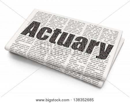 Insurance concept: Pixelated black text Actuary on Newspaper background, 3D rendering