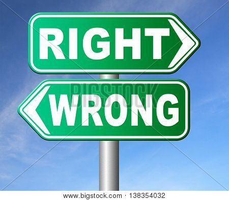 right wrong answer decision morally good or bad moral dilemma difficult choice or quiz and exam results choose your way road sign arrow 3D illustration, isolated, on white