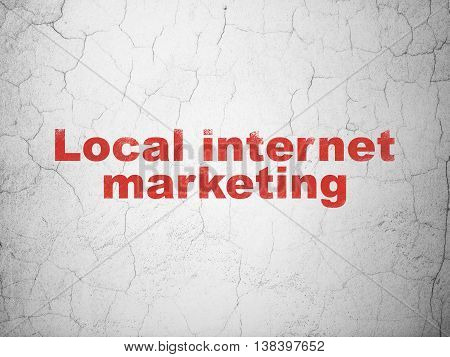 Advertising concept: Red Local Internet Marketing on textured concrete wall background