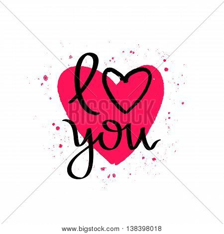 Quote I love you. Vector illustration on white background. Large scarlet heart drawn by hand. Excellent gift holiday card for Valentine's Day. The trend calligraphy.