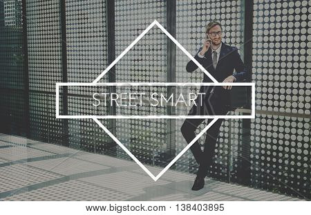 Street Smart Effective Efficient Work Working Concept