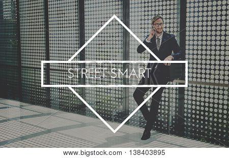 Street Smart Effective Efficient Work Working Concept