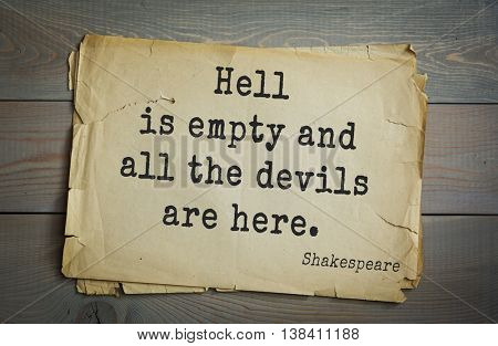 English writer and dramatist William Shakespeare quote. Hell is empty and all the devils are here.