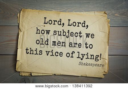 English writer and dramatist William Shakespeare quote. Lord, Lord, how subject we old men are to this vice of lying!