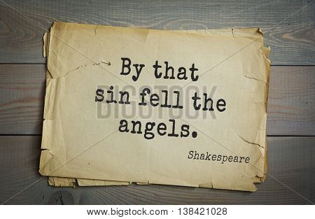 English writer and dramatist William Shakespeare quote. By that sin fell the angels