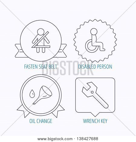 Wrench key, oil change and fasten seat belt icons. Disabled person linear sign. Award medal, star label and speech bubble designs. Vector