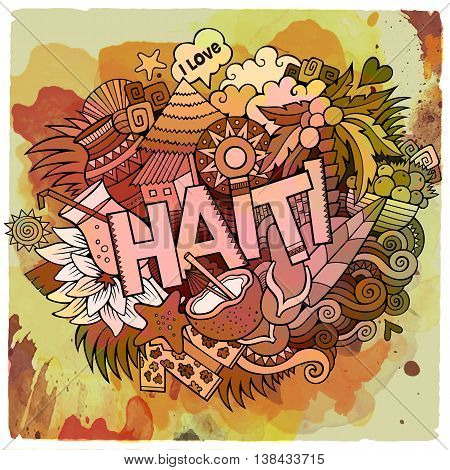Cartoon vector hand drawn Doodle Haiti illustration. Watercolor detailed design background with objects and symbols