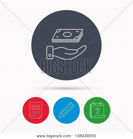 Save money icon. Hand with cash sign. Investment or savings symbol. Calendar, pencil or edit and document file signs. Vector