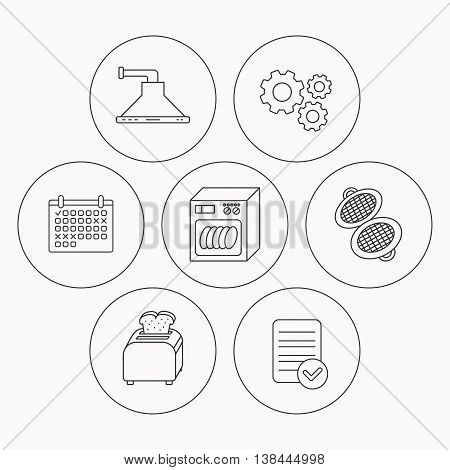 Dishwasher, waffle-iron and toaster icons. Kitchen hood linear sign. Check file, calendar and cogwheel icons. Vector