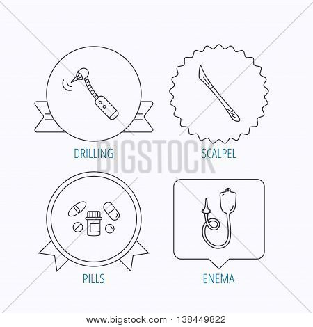 Scalpel, pills and drilling tool icons. Enema linear sign. Award medal, star label and speech bubble designs. Vector