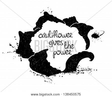 Hand drawn illustration of isolated black cauliflower silhouette on a white background. Typography poster with creative poetic quote inside - cauliflower gives the power.