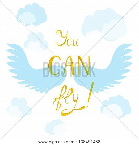 Inspiring Poster with Lettering Made in Golden Texture Decorated with Blue Wings and Light Clouds. Vector EPS10