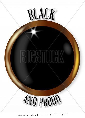Black and Proud button with metal circular border over a white background
