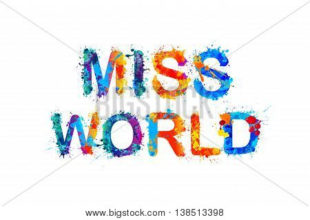 Miss world. Vector watercolor splash paint inscription