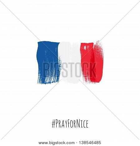 Pray for Nice hashtag with flag of France vector illustration. World support for France - sorrow grief symbol. Terrorist attack in Nice on July 14, 2016. Paint brush texture.