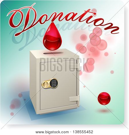 The symbolic and metaphorical vector image storage of donated blood. Creative composition with drops of blood to fall within the safe and title: Donation