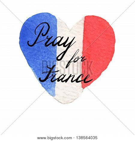Watercolor flag of France in heart shape. Pray for France lettering. 14 June 2016 terrorist attack in Nice. Tribute to victims of Nice terrorist attack. World mourns for France. Vector illustration.