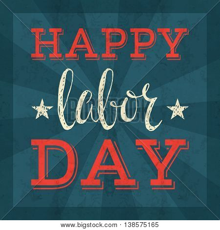 Labor day poster. Lettering inscription on blue striped background. Grunge style vintage concept for greeting card, banner, postcard, poster, placard design. Vector illustration.