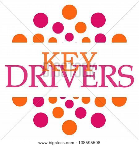 Key drivers text written over pink orange background.