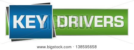 Key drivers text written over green blue background.