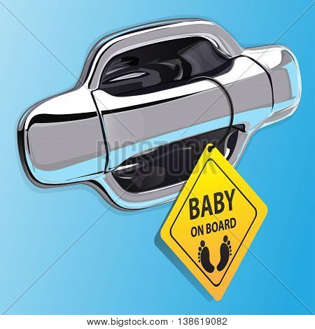 Car door handle chromium on blue color and baby on board label vector illustration.